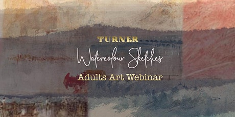 J.M.W. Turner: Watercolour Sketches: Adults Art Webinar tickets