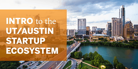 Intro to the UT/Austin Startup Ecosystem tickets