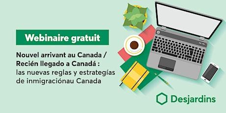 Recién llegado a Canadá : las nuevas reglas y estrategías de inmigración entradas