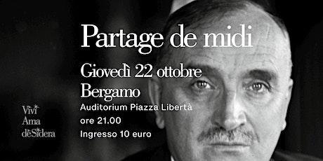 PARTAGE DE MIDI (CRISI DI MEZZOGIORNO) / Bergamo biglietti