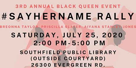 3rd Annual Black Queen Event - #SayHerName Rally tickets