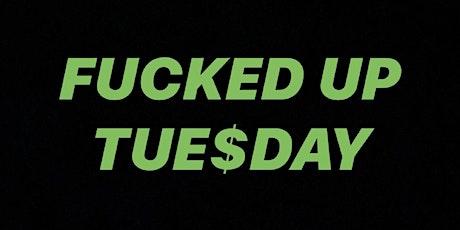 DJ Blak Boy Presents: FUCKED UP TUE$DAY tickets