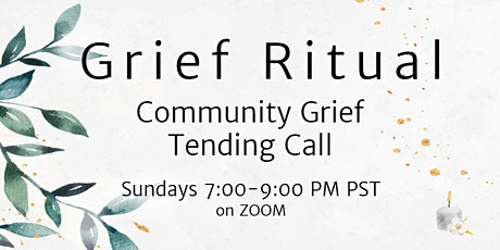 Bi-Weekly Community Grief Tending Ritual (ZOOM Call) tickets