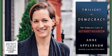 P&P Live! Anne Applebaum | TWILIGHT OF DEMOCRACY with Yascha Mounk tickets