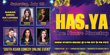 'HAS.YA' - South Asian Comedy ONLINE Event FEATURING 5 Celebrity Comedians tickets