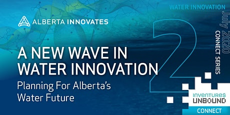 Water Innovation Connect Series: Planning for Alberta's Water Future tickets