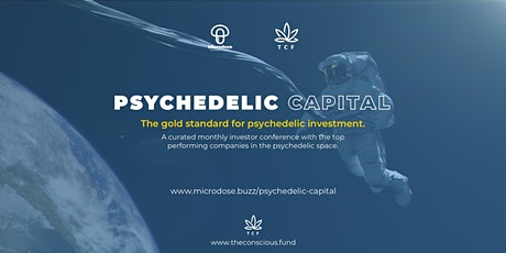 Psychedelic Capital August - The gold standard for psychedelic investment. tickets
