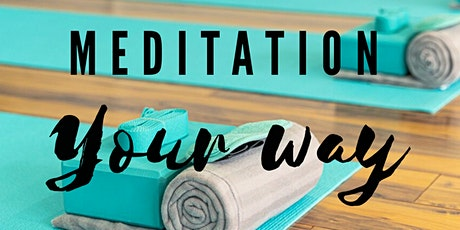 Meditation your way tickets