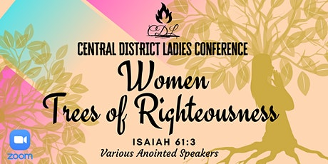 Central District UPC GB&I Conference - Women Trees of Righteousness tickets