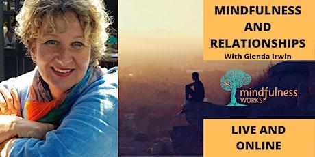 Mindfulness & Relationships With Glenda Irwin - 3 Hour Live Online Workshop tickets