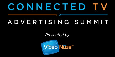 Connected TV Advertising Summit VIRTUAL EVENT September 21 & 22, 2020 tickets