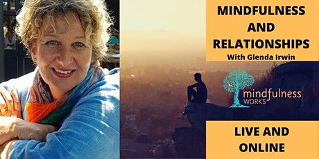 Mindfulness & Relationships With Glenda Irwin - 3 Hour Live Online Workshop tickets