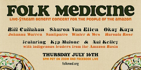 Folk Medicine Live-Stream Benefit for the People of the Amazon tickets