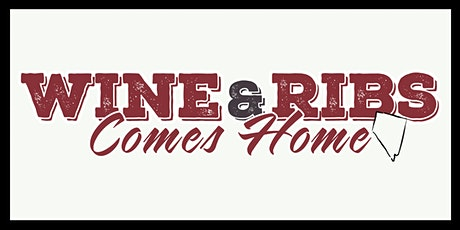 Wine & Ribs Comes Home tickets