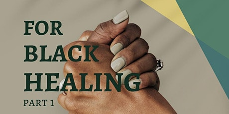 For Black Healing: Part 1 tickets