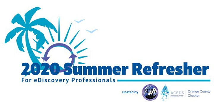 SDPA and ACEDS OC eDiscovery Summer Refresher image