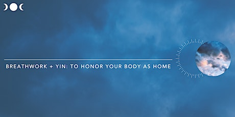 Breathwork + Yin: To Honor Your Body As Home tickets