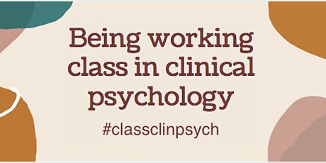 Being Working Class in Clinical Psychology: Webinar (August) Tickets