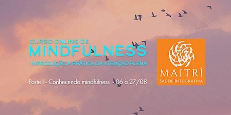 Curso online de Mindfulness  Parte I - Conhecendo Mindfulness ingressos