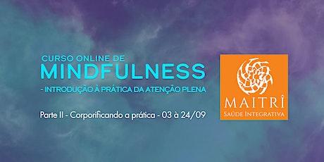 Curso online de Mindfulness  Parte II - Corporificando a Prática ingressos