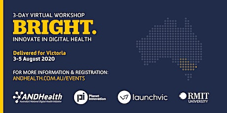 VIC BRIGHT: INNOVATE in Digital Health | 3 Day Virtual Workshop tickets