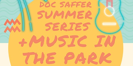 MCC Doc Saffer Summer Series + Music in The Park tickets