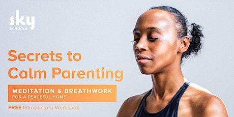 Secrets to Calm Parenting - FREE Intro to Meditation & Breathwork tickets