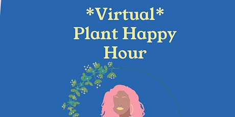 Plant Happy Hour tickets