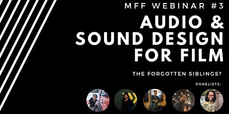 "MFF Webinar 3: ""Audio and Sound Design for Film: The Forgotten Siblings?"" tickets"