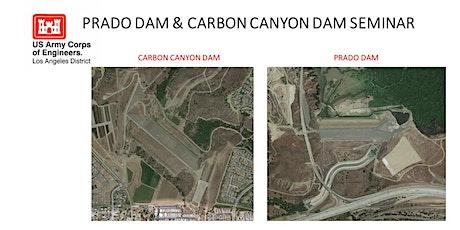 Prado Dam and Carbon Canyon Dam Seminar tickets