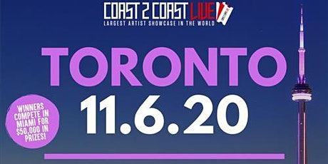Coast 2 Coast LIVE Showcase Toronto - Artists Win $50K In Prizes! billets