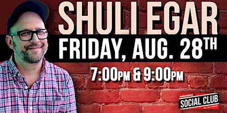 SHULI EGAR - LATE SHOW - 9:30PM tickets