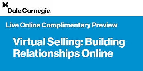 Virtual Selling: Building Relationships Online – Complimentary Preview tickets