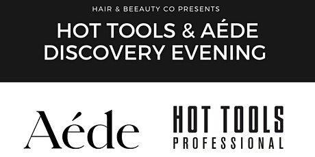 Aede & Hot Tools Discovery Evening tickets