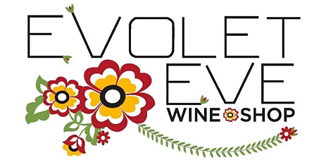 Evolet Eve Wine Shop's Grand Opening Celebration! tickets