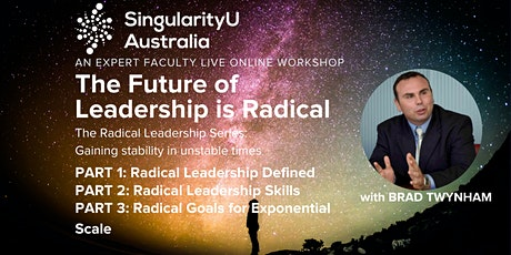The Future of Leadership is Radical:  Parts 1,2 & 3 - with Brad Twynham tickets