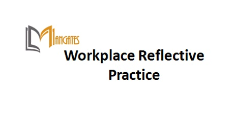 Workplace Reflective Practice 1 Day Virtual Live Training in Edmonton tickets