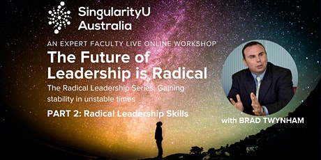 The Future of Leadership is Radical:  Part 2- Radical Leadership Skills tickets