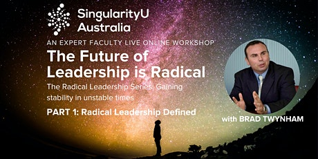 The Future of Leadership is Radical:  Part 1- Radical Leadership Defined tickets