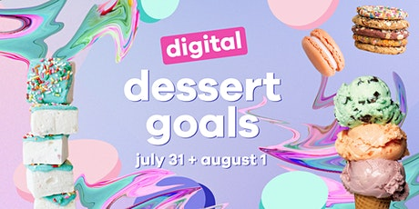 Digital Dessert Goals Tickets