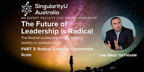 The Future of Leadership is Radical:  Part 3 - Radical  Exponential Scale tickets