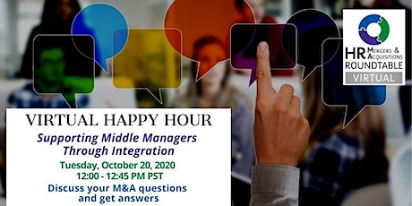 Oct HR M&A Virtual Happy Hour - Supporting Middle Mgrs Through Integration tickets