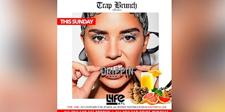 "SUN 8.9.20 :: TRAP BRUNCH PRESENTS ""F-I-L-A"" @ LYFE ATL tickets"