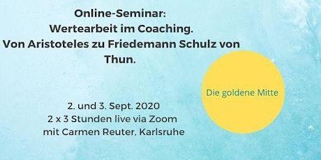 Wertearbeit im Coaching: Von Aristoteles zu Schulz von Thun. Tickets
