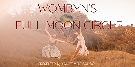 Wombyn's Full Moon Circle ONLINE by Yoni Temple School tickets