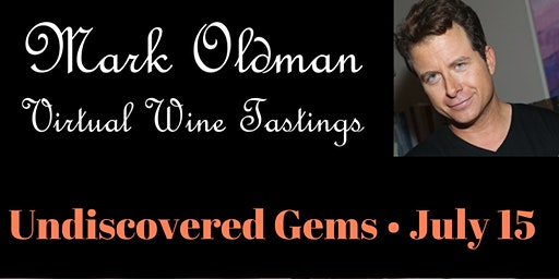 Mark Oldman Virtual Wine Tastings: Undiscovered Gems