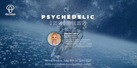 Psychedelic Insiders w/Ronan Levy, Executive Chairman at Field Trip Health. tickets