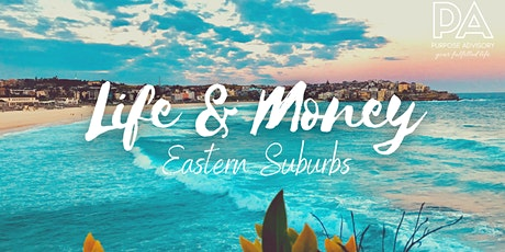 Life & Money (Eastern Suburbs) tickets