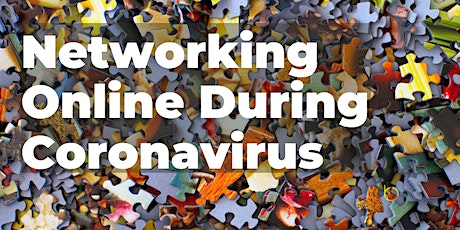 Networking Online During Coronavirus - Building Your Network Virtually tickets