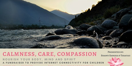 Calmness, Care, Compassion - A Fundraiser tickets